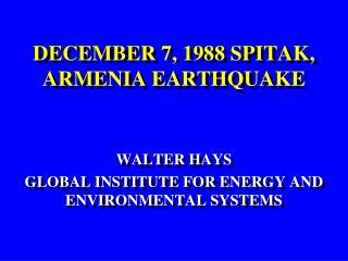 DECEMBER 7, 1988 SPITAK, ARMENIA EARTHQUAKE