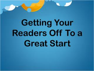 Getting Your Readers Off To a Great Start