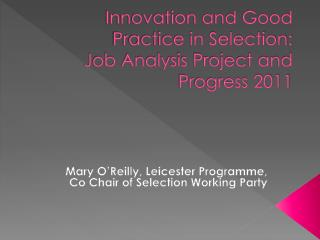 Innovation and Good Practice in Selection: Job Analysis Project and Progress 2011