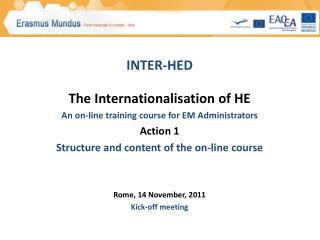 INTER-HED The  Internationalisation  of HE A n on-line training  course  for EM  Administrators