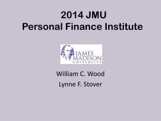 2014 JMU  Personal Finance  Institute