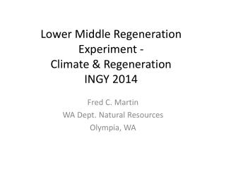 Lower Middle Regeneration Experiment -  Climate & Regeneration INGY 2014