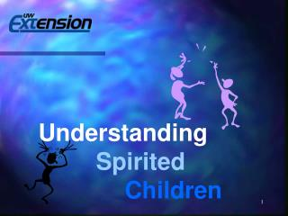 Understanding    Spirited       Children