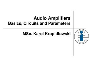 Audio Amplifiers Basics ,  Circuits and Parameters