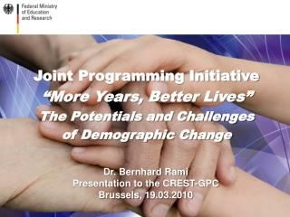 Joint Programming Initiative �More  Years, Better  Lives� The Potentials and Challenges
