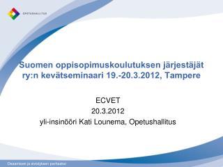Suomen oppisopimuskoulutuksen järjestäjät ry:n kevätseminaari 19.-20.3.2012, Tampere