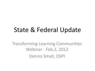 State & Federal Update