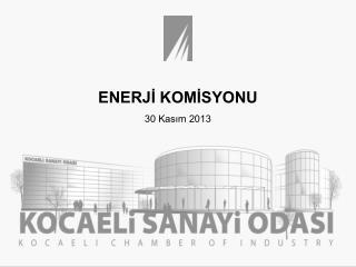 ENERJİ KOMİSYONU 30 Kasım 2013