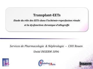 Services de Pharmacologie  & Néphrologie   –   CHU Rouen Unité INSERM 1096