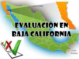 Evaluación en  B aja California