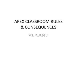 APEX CLASSROOM RULES  & CONSEQUENCES