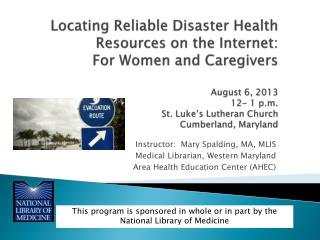 Instructor:  Mary Spalding, MA, MLIS Medical Librarian, Western Maryland