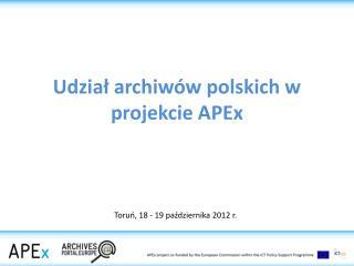 Udzia? archiw�w polskich w projekcie  APEx