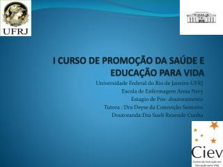 I CURSO DE PROMO��O DA SA�DE E EDUCA��O PARA  VIDA