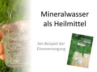 Mineralwasser als Heilmittel