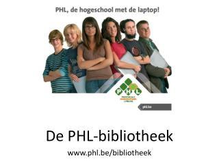 De PHL-bibliotheek phl.be/bibliotheek