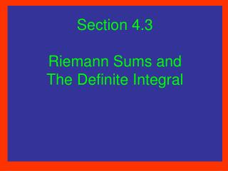 Section 4.3    Riemann Sums and  The Definite Integral