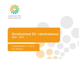 Onnistumiset EU �rahoituksessa 2007 - 2013