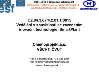 CZ.04.3.07/4.2.01.1/0015  Vzdělání v souvislosti se zavedením inovační technologie  SmartPlant