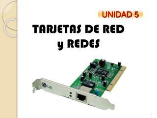 TARJETAS DE RED y REDES
