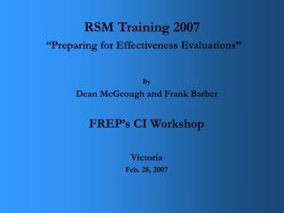 "RSM Training 2007  ""Preparing for Effectiveness Evaluations"""