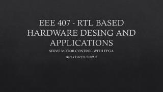 EEE 407 - RTL BASED HARDWARE DESING AND APPLICATIONS