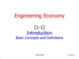 Engineering Economy [1-1] Introduction Basic Concepts and Definitions