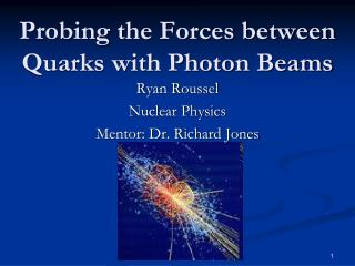 Probing the Forces between Quarks with Photon Beams