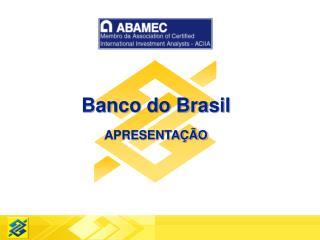 Banco do Brasil APRESENTA��O