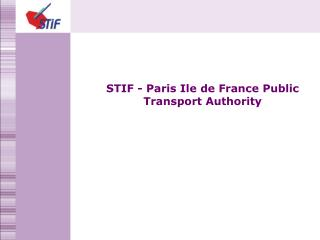 STIF - Paris Ile de France Public Transport Authority