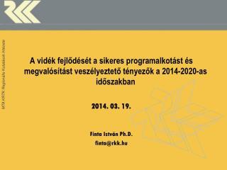 Mit szolgál, mit jelent az Uniós és a magyar fejlesztéspolitika vidéken?