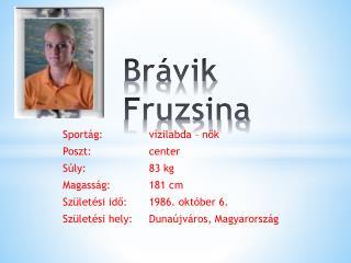 Brávik  Fruzsina