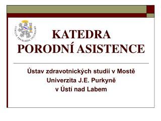 KATEDRA  PORODNÍ ASISTENCE