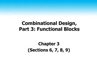 Combinational Design, Part 3: Functional Blocks