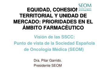 EQUIDAD, COHESION TERRITORIAL Y UNIDAD DE MERCADO: PRIORIDADES EN EL ÁMBITO FARMACÉUTICO