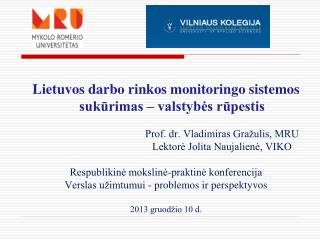Lietuvos darbo rinkos monitoringo sistemos sukūrimas – valstybės rūpestis