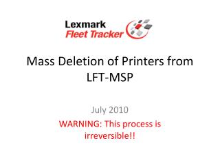 Mass Deletion of Printers from LFT-MSP