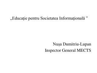 """"""" Educaţie pentru Societatea Informaţională """""""