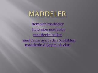 Maddeler