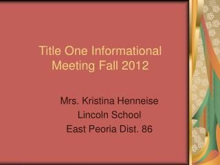 Title One Informational Meeting Fall 2012