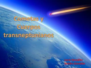 Cometas y Cuerpos transneptunianos