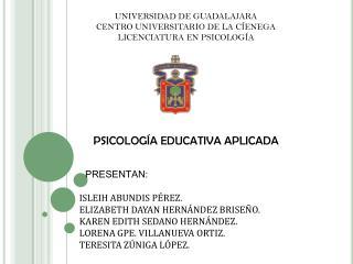 UNIVERSIDAD DE GUADALAJARA CENTRO UNIVERSITARIO DE LA CÍENEGA LICENCIATURA EN PSICOLOGÍA