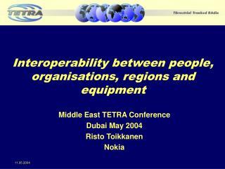 Interoperability between people,  organisations, regions and equipment