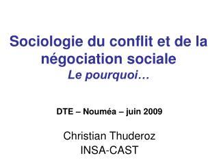 Sociologie du conflit et de la n gociation sociale  Le pourquoi