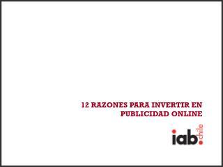 12 RAZONES PARA INVERTIR EN  PUBLICIDAD ONLINE