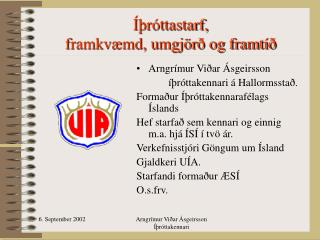 Íþróttastarf, framkvæmd, umgjörð og framtíð
