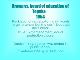 Brown vs. board of education of Topeka	 1954