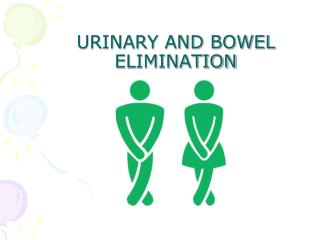 URINARY AND BOWEL ELIMINATION