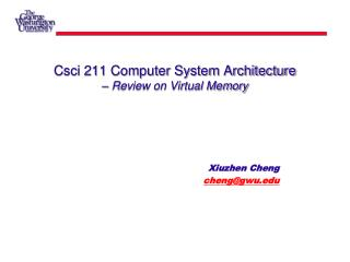 Csci 211 Computer System Architecture – Review on Virtual Memory
