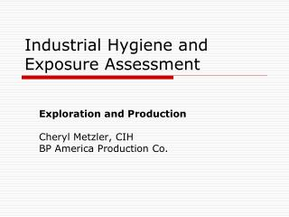Industrial Hygiene and Exposure Assessment